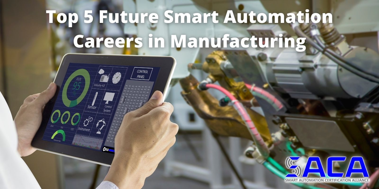 Top 5 Future Smart Automation Careers in Manufacturing - SACA