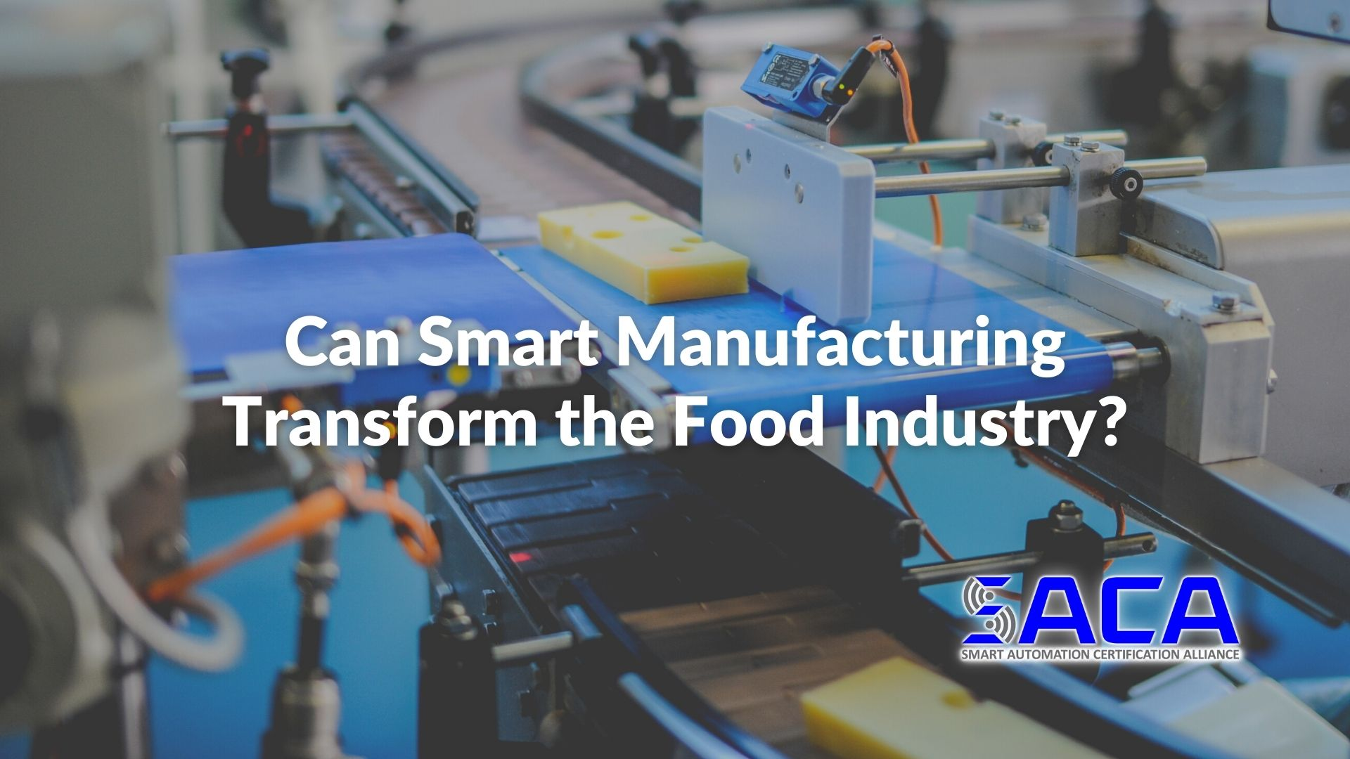 Can Smart Manufacturing Transform the Food Industry?